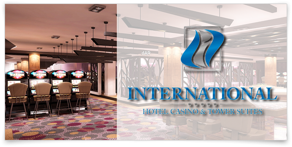 INTERNATIONAL Hotel Casino and Tower Suites